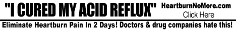 Heartburn no more- Acid reflux cure